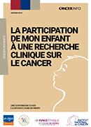 La participation de mon enfant à une recherche clinique sur le cancer